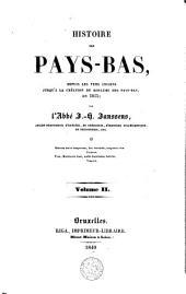 Histoire des Pays-Bas, depuis les tems anciens jusqu'à la création du royaume des Pays-Bas en 1815: Volume2