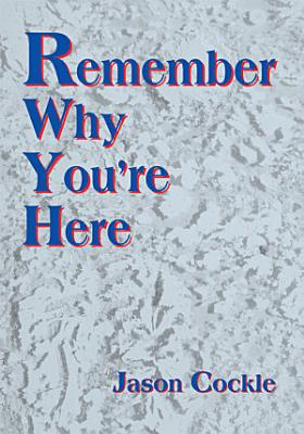 Remember Why You re Here
