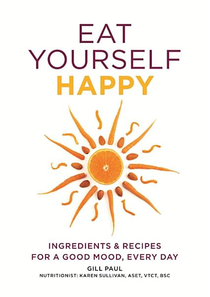 Download Eat Yourself Happy Book