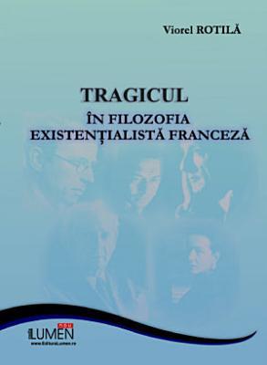Tragicul in filosofia existentialista franceza PDF