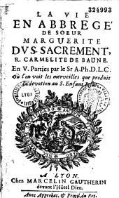 La Vie en abbrégé de soeur Marguerite du S. Sacrement, carmélite de Baune