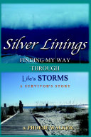 Silver Linings, Finding My Way Through Life's Storms