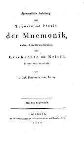 Systematische Anleitung zur Theorie und Praxis der Mnemonik: nebst den Grundlinien zur Geschichte und Kritik dieser Wissenschaft