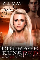 Courage Runs Red: A New Adult Vampire Paranormal Romance