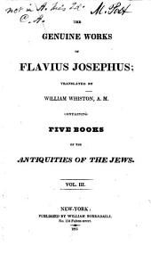 The Genuine Works of Flavius Josephus: Volume 3