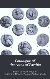 Catalogue of the Coins of Parthia