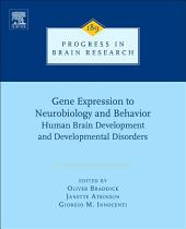 Gene Expression to Neurobiology and Behaviour: Human Brain Development and Developmental Disorders