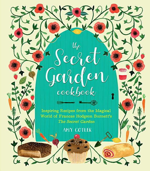 Download The Secret Garden Cookbook  Newly Revised Edition Book