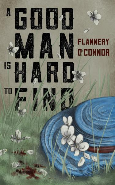 Download A Good Man is Hard to Find Book