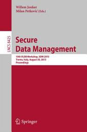 Secure Data Management: 10th VLDB Workshop, SDM 2013, Trento, Italy, August 30, 2013, Proceedings
