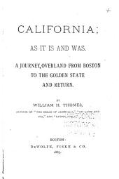 California, as it is and was: A Journey Overland from Boston to the Golden State and Return