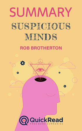 Summary of    Suspicious Minds    by Rob Brotherton PDF