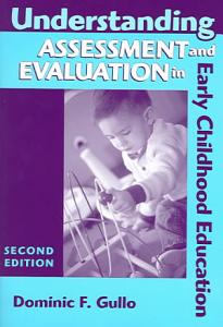 Understanding Assessment and Evaluation in Early Childhood Education Book