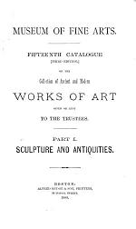 Fifteenth Catalogue of the Collection of Ancient and Modern Works of Art Given Or Lent to the Trustees