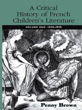A Critical History of French Children's Literature: Volume One: 1600–1830