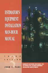 Estimator's Equipment Installation Man-Hour Manual: Edition 3