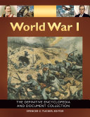 World War I: The Definitive Encyclopedia and Document Collection [5 volumes]