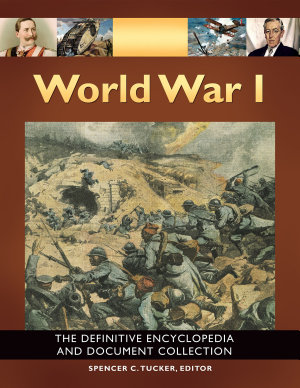World War I  The Definitive Encyclopedia and Document Collection  5 volumes  PDF