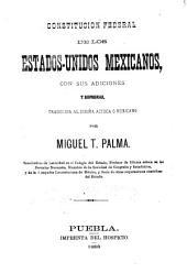 Constitucion federal de los Estados-Unidos Mexicanos, con sus adiciones y reformas