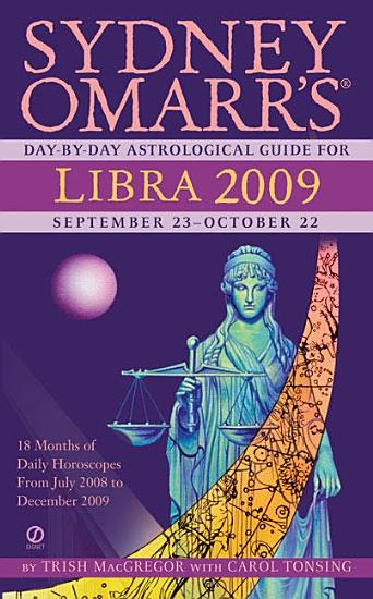 Sydney Omarr s Day By Day Astrological Guide for the Year 2009  Libra PDF