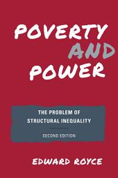 Poverty and Power: The Problem of Structural Inequality, Edition 2