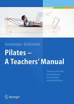 Pilates − A Teachers' Manual