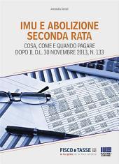 Imu e abolizione seconda rata: Cosa, come e quando pagare dopo il D.L. 30 Novembre 2013, Edizione 133