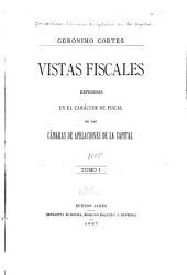 Vistas fiscales expedidas en el carácter de fiscal de las cámaras de apelaciones de la capital: Volumen 1