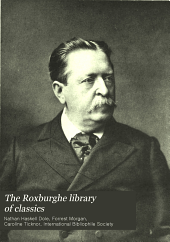 The Roxburghe library of classics: history, biography, science, poetry, drama, travel, adventure, fiction, and rare and little known literature from the archives of the great libraries of the world ... : with pronouncing and biographical dictionary and explanatory notes, Volume 30