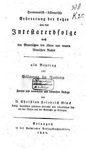 Hermeneutisch-systematische Erörterung der Lehre von der Intestaterbfolge nach den Grundsätzen des ältern und neuern Römischen Rechts, als Beytrag zur Erläuterung der Pandecten