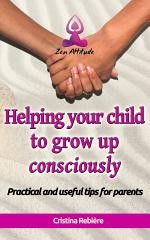 Helping your child to grow up consciously