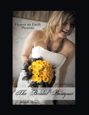 Heaven on Earth Presents The Bridal Bouquet