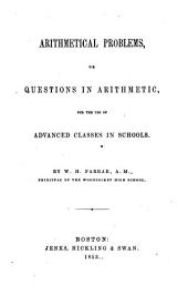Arithmetical problems: or questions in arithmetic, for the use of advanced classes in schools