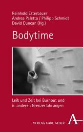 Bodytime: Leib und Zeit bei Burnout und in anderen Grenzerfahrungen