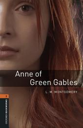Anne of Green Gables Level 2 Oxford Bookworms Library: Edition 3