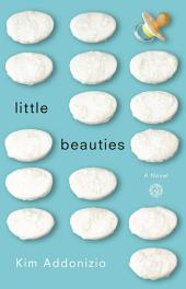 Little Beauties: A Novel