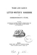 Ward and Lock s letter writer s handbook and correspondent s guide PDF