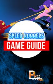 Speed Runners Game Guide