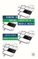 Gaming in Social  Locative and Mobile Media PDF
