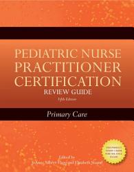 Pediatric Nurse Practitioner Certification Review Guide Book PDF