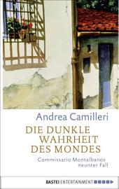 Die dunkle Wahrheit des Mondes: Commissario Montalbano erlebt Sternstunden. Roman
