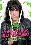 Punk rock blitzkrieg  La mia vita nei Ramones PDF