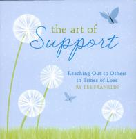 The Art of Support  Reaching Out to Others in Times of Loss PDF