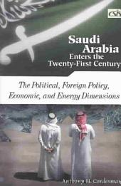 Saudi Arabia Enters the Twenty-first Century: The Political, Foreign Policy, Economic, and Energy Dimensions, Volume 1