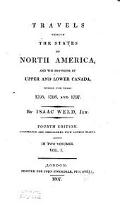 Travels through the states of North America: and the provinces of Upper and Lower Canada during the years 1795, 1796, and 1797, Volume 1