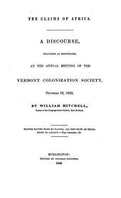 The Claims of Africa: a Discourse [on Ps. Lxviii. 31] Delivered at ... the Annual Meeting of the Vermont Colonization Society, Etc