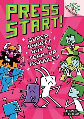 Super Rabbit Boy   s Team Up Trouble   A Branches Book  Press Start   10