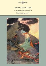 Grimm s Fairy Tales   Selected and Illustrated by Elenore Abbott PDF