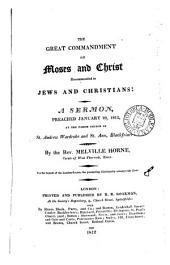 The great commandment of Moses and Christ recommended to Jews and Christians: a sermon: Volume 9