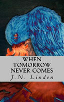 When Tomorrow Never Comes